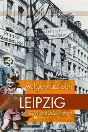 Aufgewachsen in Leipzig in den 40er und 50er Jahren
