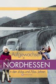Aufgewachsen in Nordhessen in den 60er und 70er Jahren