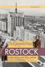 Aufgewachsen in Rostock in den 60er und 70er Jahren