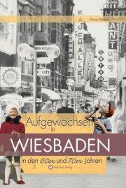 Aufgewachsen in Wiesbaden in den 60er und 70er Jahren
