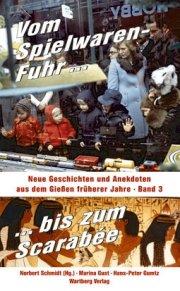 Neue Geschichten und Anekdoten aus dem Gießen früherer Jahre