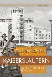 Aufgewachsen in Kaiserslautern in den 40er und 50er Jahren