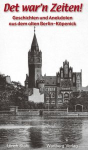 Geschichten und Anekdoten aus dem alten Berlin-Köpenick