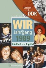 Geboren in der DDR - Wir vom Jahrgang 1989