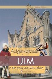 Aufgewachsen in Ulm in den 60er und 70er Jahren