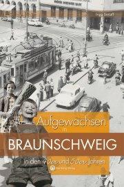 Aufgewachsen in Braunschweig in den 40er und 50er Jahren