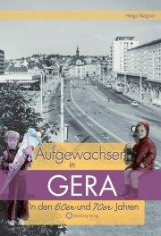 Aufgewachsen in Gera in den 60er und 70er Jahren