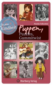 Puppen, Puzzles, Gummitwist - Unsere Kindheit