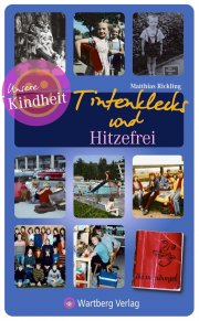 Tintenklecks und Hitzefrei - Unsere Kindheit