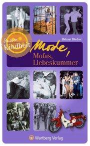 Mode, Mofas, Liebeskummer - Unsere Kindheit
