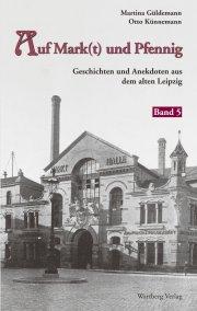 Geschichten und Anekdoten aus dem alten Leipzig Band 5