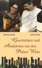 Geschichten und Anekdoten um den Pfälzer Wein