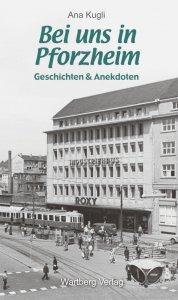 Geschichten und Anekdoten aus Pforzheim
