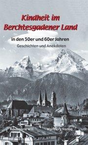 Kindheit im Berchtesgadener Land in den 50er und 60er Jahren
