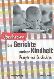 Oberhessen - Die Gerichte meiner Kindheit