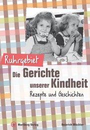 Ruhrgebiet - Die Gerichte unserer Kindheit