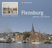Flensburg - Gestern und Heute