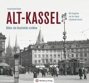 Alt-Kassel - Bilder, die Geschichte erzählen