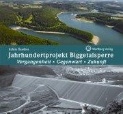 Jahrhundertprojekt Biggetalsperre - Vergangenheit, Gegenwart, Zukunft