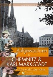 Aufgewachsen in Chemnitz und Karl-Marx-Stadt in den 40er und 50er Jahren