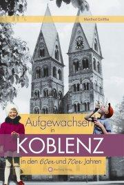 Aufgewachsen in Koblenz in den 60er und 70er Jahren