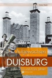 Aufgewachsen in Duisburg in den 40er und 50er Jahren