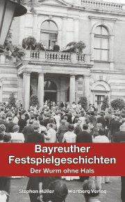 Bayreuther Festspielgeschichten