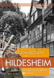 Aufgewachsen in Hildesheim in den 40er und 50er Jahren