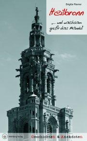 Geschichten und Anekdoten aus Heilbronn