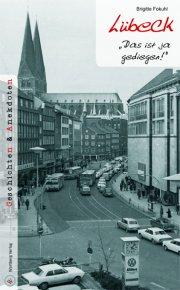Geschichten und Anekdoten aus Lübeck