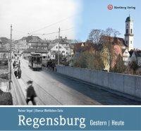 Regensburg - Gestern / Heute