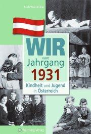 Wir vom Jahrgang 1931 - Kindheit und Jugend in Österreich