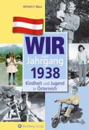 Wir vom Jahrgang 1938 - Kindheit und Jugend in Österreich