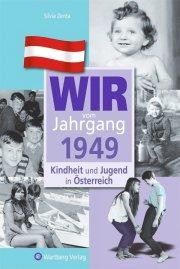Wir vom Jahrgang 1949 - Kindheit und Jugend in Österreich
