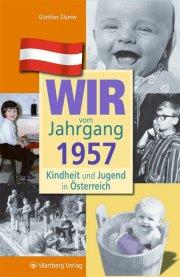 Wir vom Jahrgang 1957 - Kindheit und Jugend in Österreich