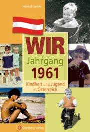 Wir vom Jahrgang 1961 - Kindheit und Jugend in Österreich