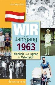 Wir vom Jahrgang 1963 - Kindheit und Jugend in Österreich