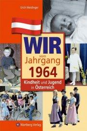 Wir vom Jahrgang 1964 - Kindheit und Jugend in Österreich