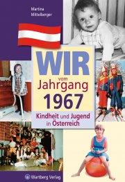 Wir vom Jahrgang 1967 - Kindheit und Jugend in Österreich
