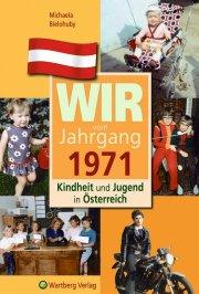 Wir vom Jahrgang 1971 - Kindheit und Jugend in Österreich