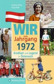 Wir vom Jahrgang 1972 - Kindheit und Jugend in Österreich