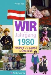 Wir vom Jahrgang 1980 - Kindheit und Jugend in Österreich