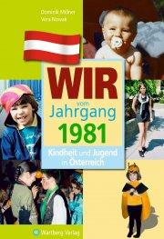 Wir vom Jahrgang 1981 - Kindheit und Jugend in Österreich