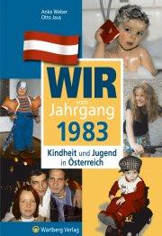 Wir vom Jahrgang 1983 - Kindheit und Jugend in Österreich