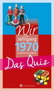 Das Quiz - Wir vom Jahrgang 1970