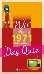 Das Quiz - Wir vom Jahrgang 1971