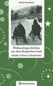 Weihnachtsgeschichten aus dem Bergischen Land