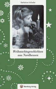 Weihnachtsgeschichten aus Nordhessen