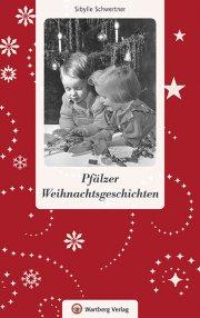 Pfälzer Weihnachtsgeschichten