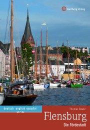 Flensburg Farbbildband - Die Fördestadt